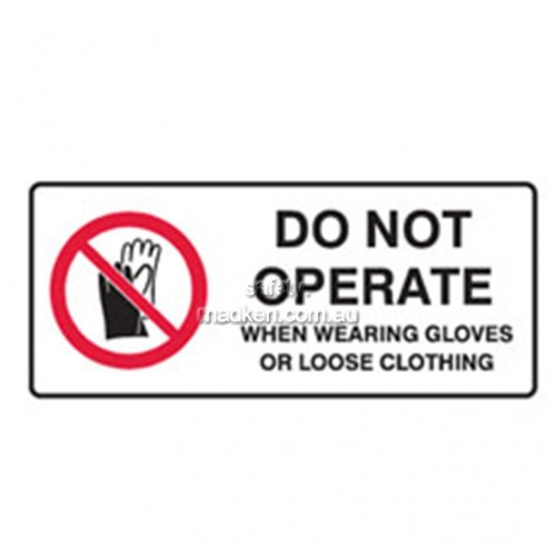 View Do Not Operate When Wearing Gloves or Loose Clothing Sign details.