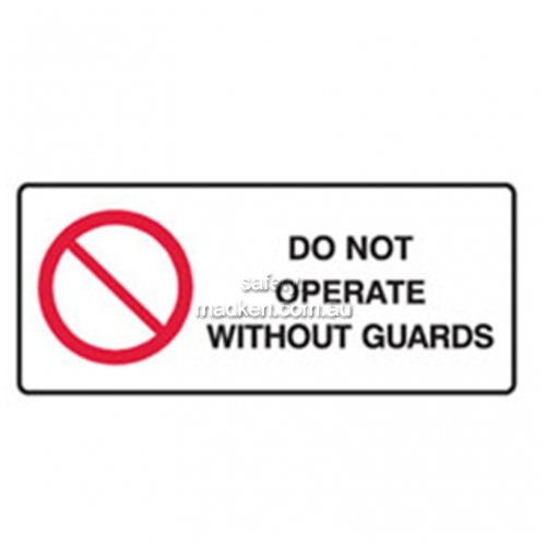 View Do Not Operate Without Guards details.